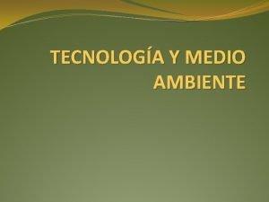TECNOLOGA Y MEDIO AMBIENTE MEDIO AMBIENTE REGLAS PARA