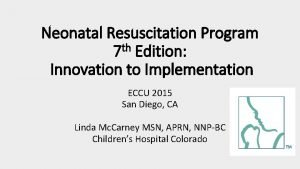 Neonatal Resuscitation Program th 7 Edition Innovation to