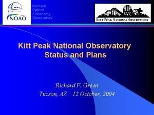 National Optical Astronomy Observatory Kitt Peak National Observatory