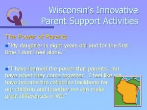 Wisconsins Innovative Parent Support Activities The Power of