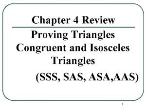 Chapter 4 Review Proving Triangles Congruent and Isosceles