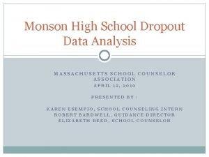 Monson High School Dropout Data Analysis MASSACHUSETTS SCHOOL