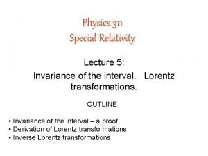 Physics 311 Special Relativity Lecture 5 Invariance of