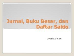 Jurnal Buku Besar dan Daftar Saldo Amalia Ilmiani