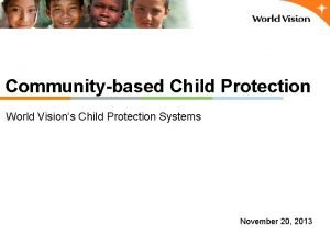 Communitybased Child Protection World Visions Child Protection Systems