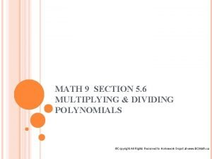 MATH 9 SECTION 5 6 MULTIPLYING DIVIDING POLYNOMIALS