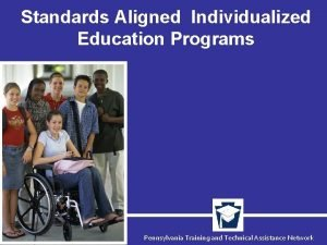 Standards Aligned Individualized Education Programs Pennsylvania Training and
