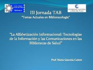 III Jornada TAB Temas Actuales en Bibliotecologa La