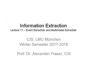 Information Extraction Lecture 11 Event Extraction and Multimodal