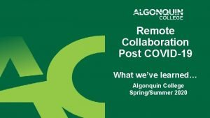 Remote Collaboration Post COVID19 What weve learned Algonquin