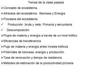 Temas de la clase pasada Concepto de ecosistema