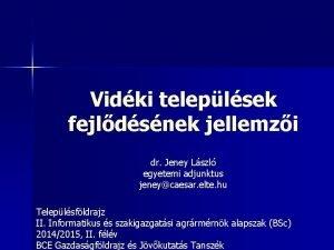 Vidki teleplsek fejldsnek jellemzi dr Jeney Lszl egyetemi