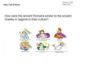 Topic Fall of Rome Session 330 Date 330