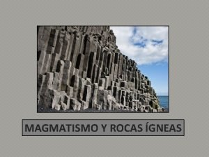 MAGMATISMO Y ROCAS GNEAS ROCAS agregados naturales de
