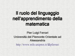 Il ruolo del linguaggio nellapprendimento della matematica Pier