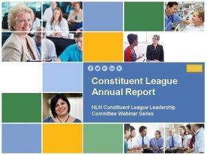 Constituent League Annual Report NLN Constituent League Leadership