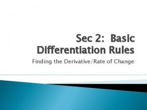 Sec 2 Basic Differentiation Rules Finding the DerivativeRate