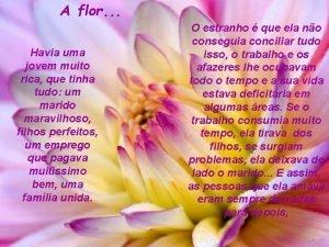 A flor Havia uma jovem muito rica que