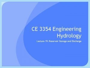 CE 3354 Engineering Hydrology Lecture 19 Reservoir Storage