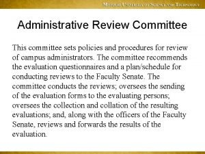 Administrative Review Committee This committee sets policies and