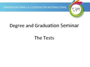 Degree and Graduation Seminar The Tests Test breakdown