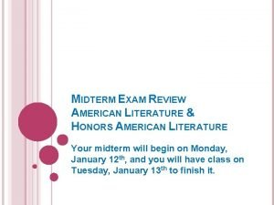 MIDTERM EXAM REVIEW AMERICAN LITERATURE HONORS AMERICAN LITERATURE