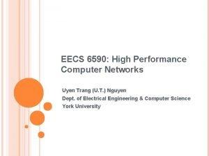 EECS 6590 High Performance Computer Networks Uyen Trang