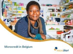 Microcredit in Belgium Visie Missie Waarde Visie Iedere