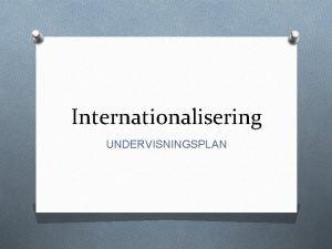 Internationalisering UNDERVISNINGSPLAN Navigation BAGGRUND Folkeskoleloven og Flles Ml