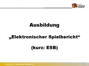 Ausbildung Elektronischer Spielbericht kurz ESB Ausbildung Elektronischer Spielbericht