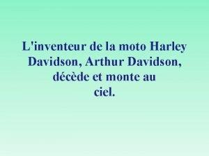 Linventeur de la moto Harley Davidson Arthur Davidson