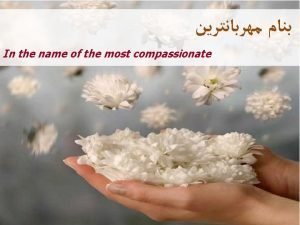 In the name of the most compassionate A