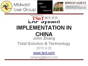 ERP System IMPLEMENTATION IN CHINA John Zhang Total