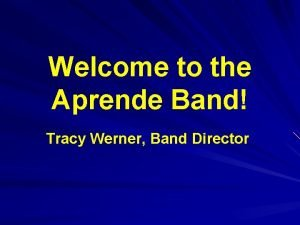 Welcome to the Aprende Band Tracy Werner Band