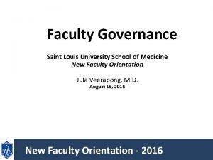 Faculty Governance Saint Louis University School of Medicine