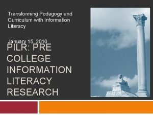Transforming Pedagogy and Curriculum with Information Literacy January