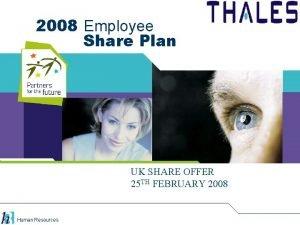 2008 Employee Share Plan UK SHARE OFFER 25