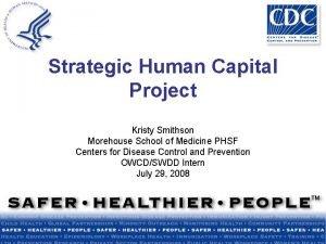Strategic Human Capital Project Kristy Smithson Morehouse School