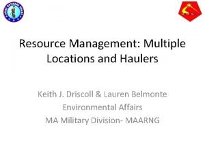 Resource Management Multiple Locations and Haulers Keith J