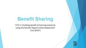 Benefit Sharing STEP 3 Building benefit enhancing scenarios