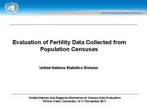 Evaluation of Fertility Data Collected from Population Censuses