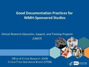 Good Documentation Practices for NIMHSponsored Studies Clinical Research