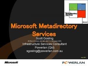 Microsoft Metadirectory Services Scott Gosling B Bus Comp