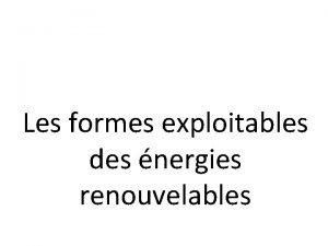 Les formes exploitables des nergies renouvelables Les deux