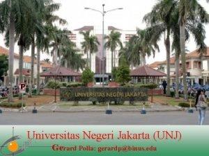 Universitas Negeri Jakarta UNJ Gerard Polla gerardpbinus edu