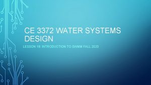 CE 3372 WATER SYSTEMS DESIGN LESSON 18 INTRODUCTION