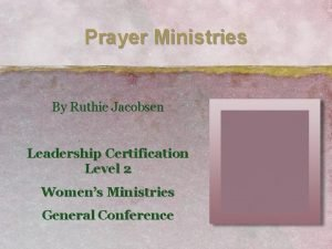 Prayer Ministries By Ruthie Jacobsen Leadership Certification Level