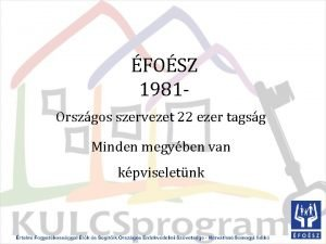 FOSZ 1981 Orszgos szervezet 22 ezer tagsg Minden