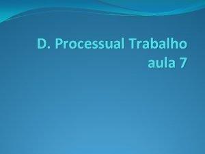 D Processual Trabalho aula 7 Jurisdio Conceito o
