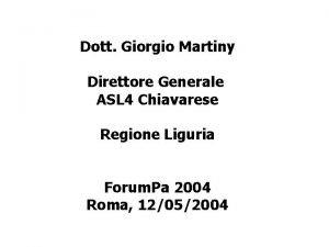 Dott Giorgio Martiny Direttore Generale ASL 4 Chiavarese